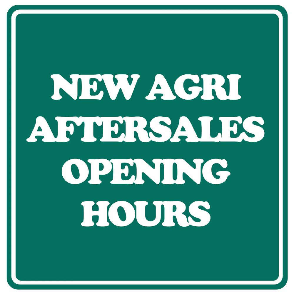 New Agri Aftersales Opening Hours