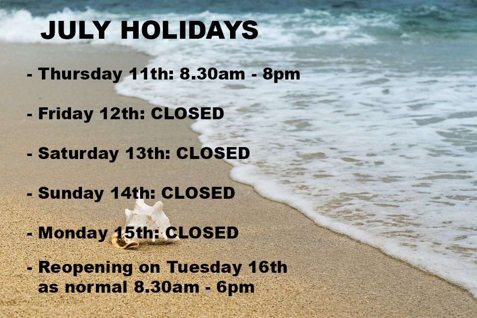 July Holidays Opening Hours